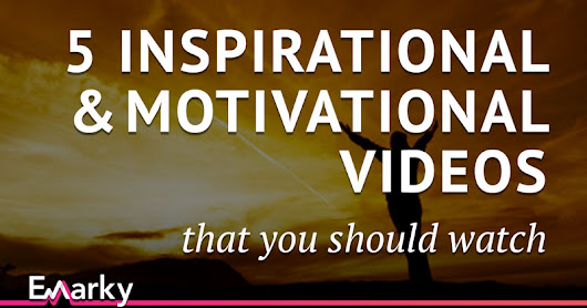 5 inspirational and motivational videos that you should watch
