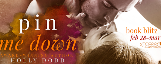 Book Blitz & Giveaway: Pin Me Down by Holly Dodd