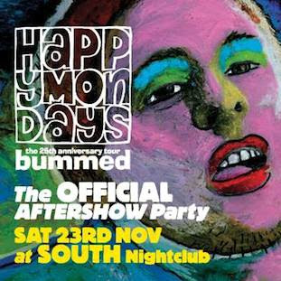 Official Happy Mondays Afterparty @ South - Saturday 23 November 2013