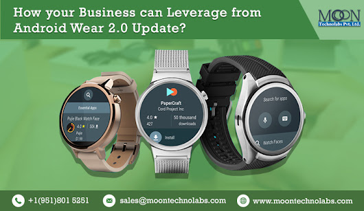 Know How Google's latest Android Wear is Beneficial for your Business | Moon Technolabs