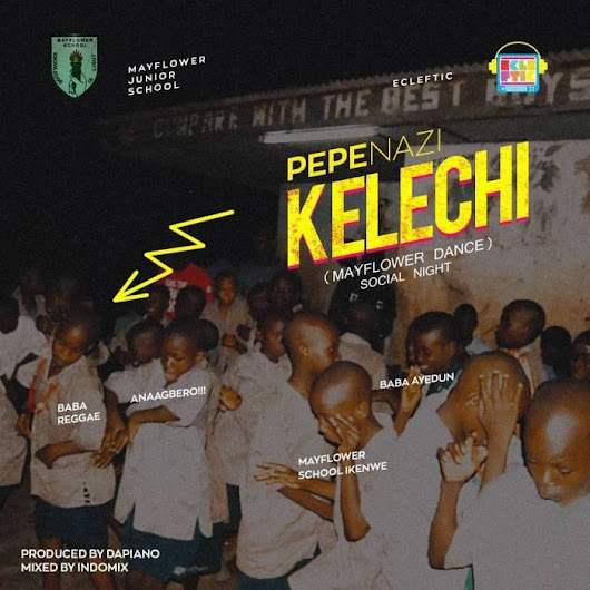 [Music + Video] Pepenazi – Kelechi