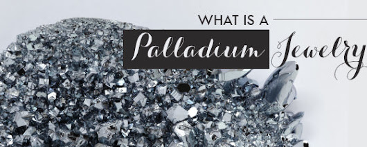 What is Palladium Jewelry?