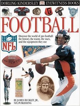 Eyewitness: Football Eyewitness Books: James Buckley Jr., NFL Publishing: 9780789447258