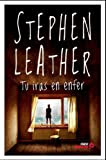 Tu iras en enfer par Stephen Leather