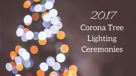 The List of 2017 Corona Tree Lighting Ceremonies | Life in Corona