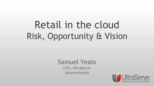 Retail in the cloud - Risk, Opportunity & Vision