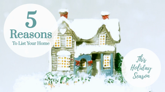 5 Reasons to List Your Home This Holiday Season