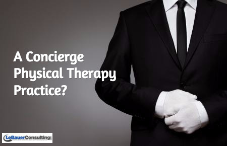 Will a Concierge or Subscription Model for Physical Therapy Work? - LeBauer Consulting
