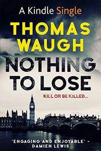 Nothing To Lose by Thomas Waugh