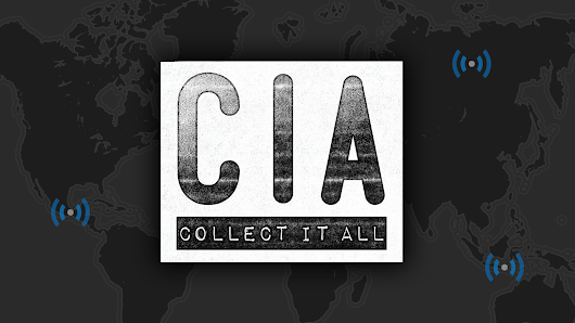 CIA: Collect It All
