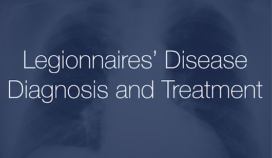 Legionnaires Disease Diagnosis and Treatment for Lawsuit