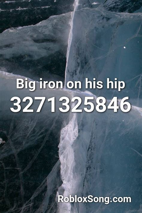 big iron   hip roblox id roblox  codes