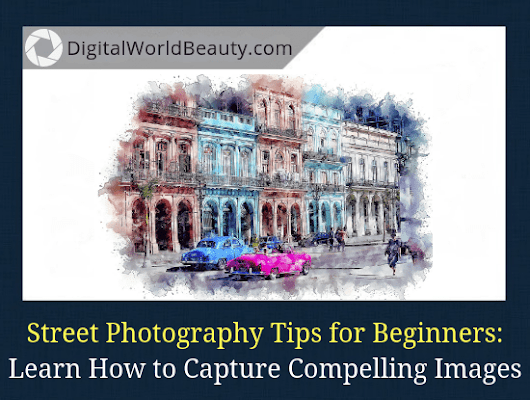 15 Street Photography Tips: How to Capture Compelling Images (Today)