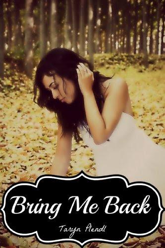 Bring Me Back by Taryn Plendl