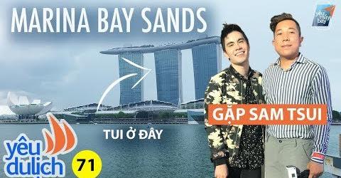 YDL #71: Khách sạn đắt đỏ Marina Bay Sands/Gặp Sam Tsui ở Singapore | Yêu Máy Bay