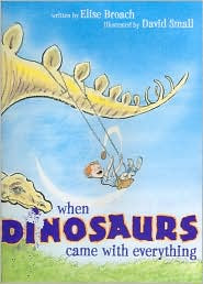 When Dinosaurs Came with Everything by Elise Broach: Book Cover