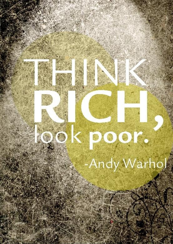 Think Rich Look Poor Picture Quotes