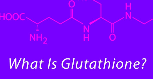 What Is Glutathione? - Naturopathy For Modern Living