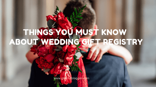 10 amazing things about doing a Wedding Gift Registry! - Gleefulblogger