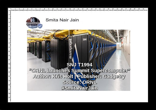 "SNJ: T-1994 | ""ORNL Launches Summit Supercomputer"" 