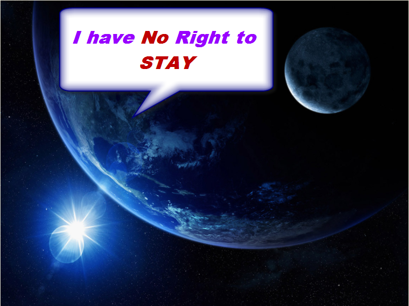 I have NO Right to STAY