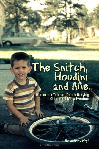 The Snitch, Houdini and Me by Johnny Virgil