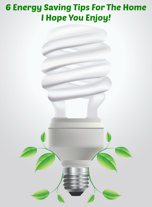Six Energy Saving Tips For The Home | Makobi Scribe