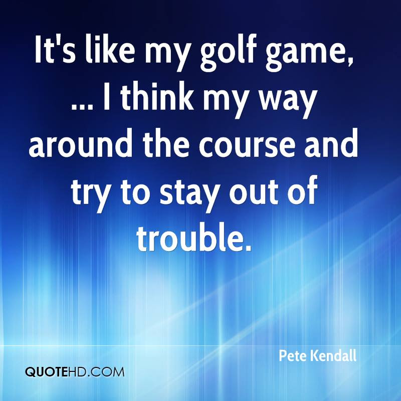 Pete Kendall Quotes Quotehd