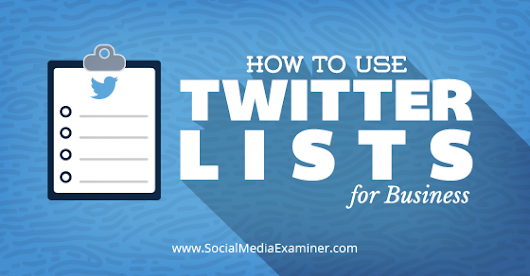 How to Use Twitter Lists for Business |