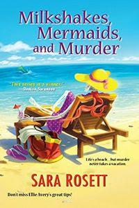 Milkshakes, Mermaids, and Murder by Sara Rosett