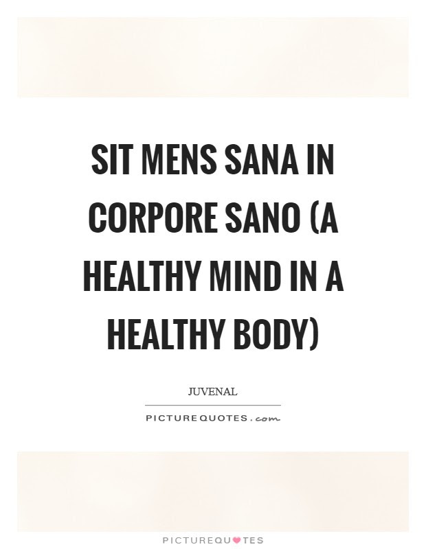Sit Mens Sana In Corpore Sano A Healthy Mind In A Healthy Body
