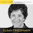 069 Susan Friedmann | Riches in Niches-Don't Let your Fears Stop You - Leaders In The Trenches with Gene Hammett