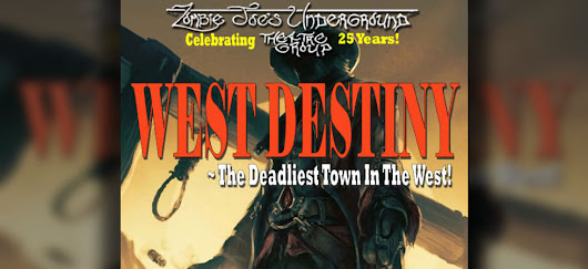 West Destiny - Zombie Joe's Underground Theater - Media Geeks