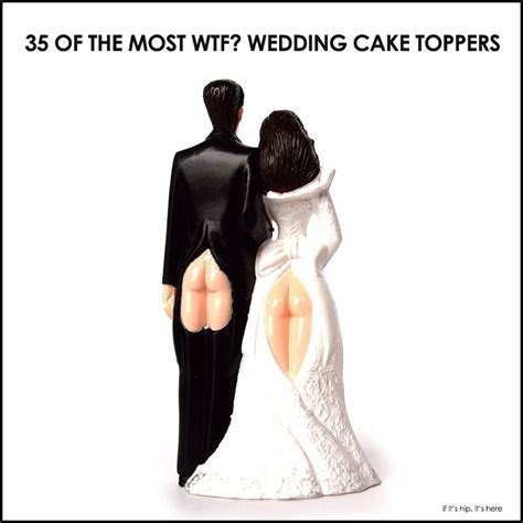 35 of the most WTF Wedding Cake Toppers you can buy