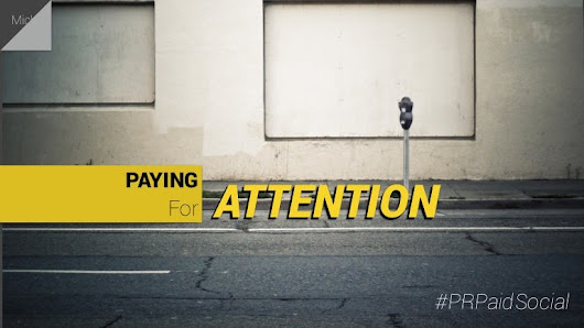 Paying For Attention: Paid Social Media Intro