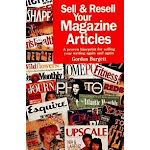Sell & Resell Your Magazine Articles [Book]