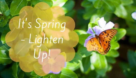 It's Spring – Lighten Up! - Jill Stone
