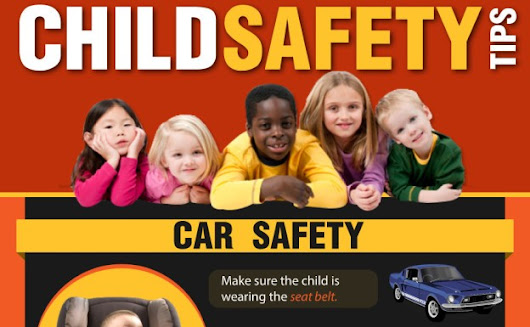 Great tips on child safety for parents | @