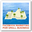 Facebook Marketing for Small Business: 13 Secrets to Success