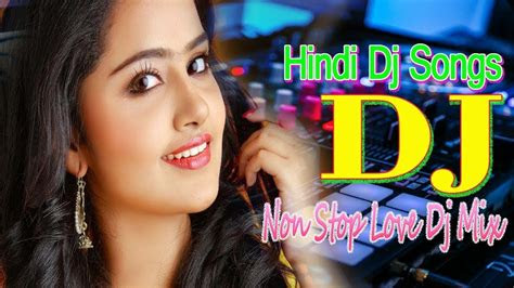 dj hindi song full bass dj mp gana hindi remix