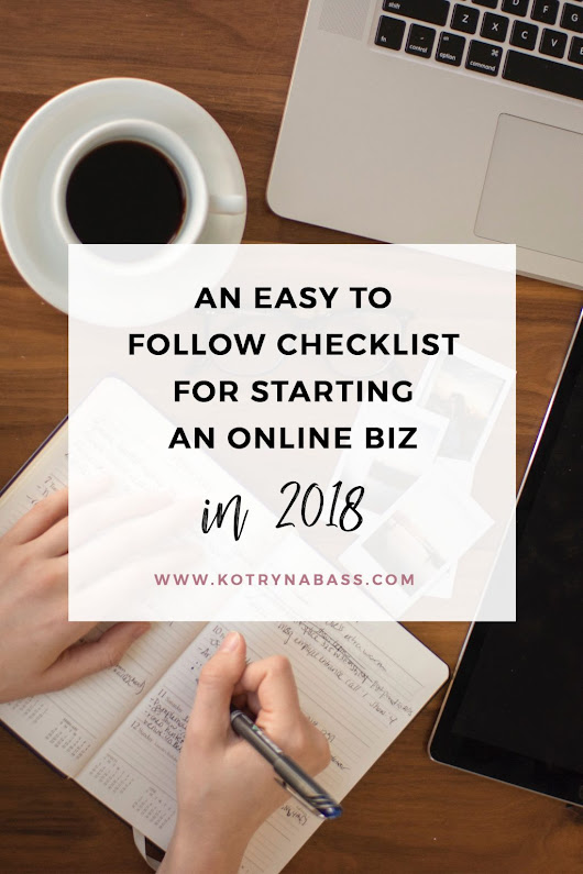 Checklist On Starting An Online Business In 2018 - Successful Blog Tips & Blogging Strategies | Kotryna Bass