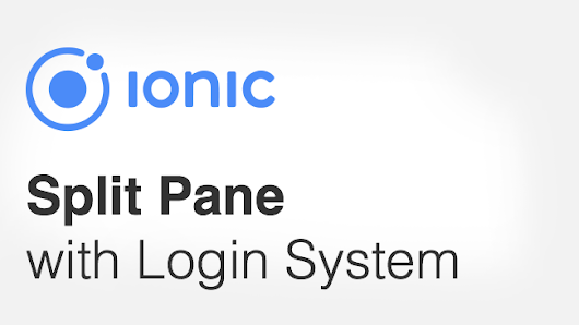 Ionic Split Pane with Login and Logout System.