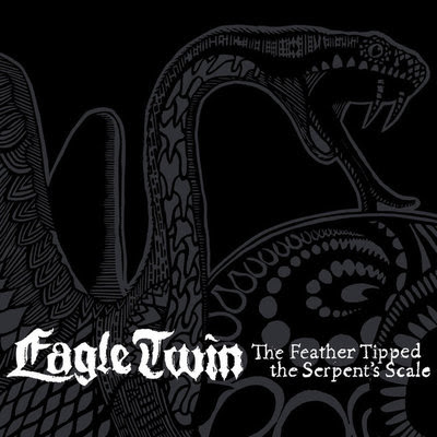 <br />Eagle Twin - The Feather Tipped the Serpent