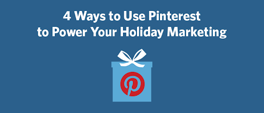 4 Ways to Use Pinterest to Power Your Holiday Marketing | Constant Contact Blogs