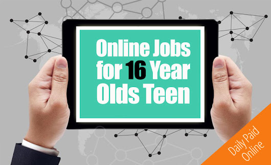 5 Best Online Jobs for 16 Year Olds Teenager (Make $100 a Day)