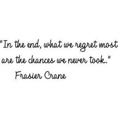What We Regret Most Are The Chances We Never Took Quotespicturescom