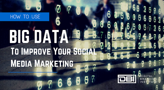 How To Use BIG Data To Improve Your Social Media Marketing »