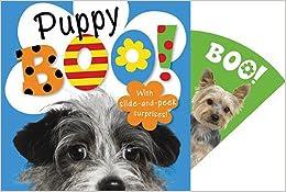 http://www.amazon.com/BOO-Puppy-Sarah-Phillips/dp/1780655622/ref=sr_1_1?s=books&ie=UTF8&qid=1386618092&sr=1-1&keywords=puppy+boo