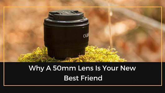 Why A 50mm Lens Is Your New Best Friend | The Professional Photographer