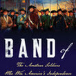 Review: Band of Giants: The Amateur Soldiers Who Won America's Independence